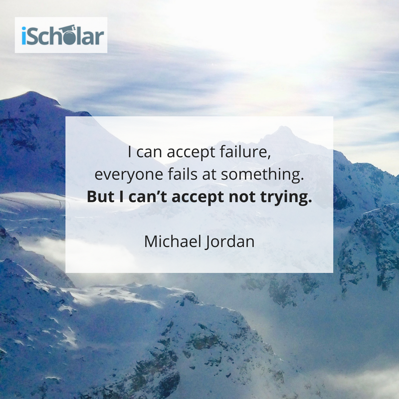 I can accept failure, everyone fails at something. But I can_t accept not trying. – Michael Jordan